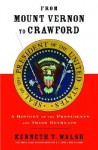 From Mount Vernon to Crawford: A History of the Presidents and Their Retreats - Kenneth T. Walsh