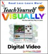 Teach Yourself Visually TM Digital Video - Jinjer Simon, Richard J. Simon