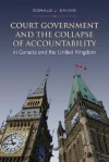 Court Government and the Collapse of Accountability in Canada and the United Kingdom - Donald J. Savoie