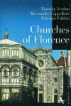 Churches of Florence - Timothy Verdon, Alessandro Coppellotti, Patrizia Fabbri