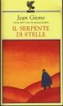 Il serpente di stelle - Jean Giono, Francesco Bruno