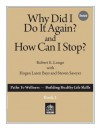 Why Did I Do It Again and How Can I Stop? - Robert E. Freeman-Longo, Laren Bays