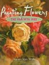 Painting Flowers the Van Wyk Way - Helen Van Wyk