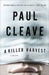 A Killer Harvest: A Thriller - Paul Cleave