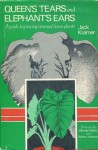 Queen's Tears And Elephant's Ears: A Guide To Growing Unusual House Plants - Jack Kramer, Robert Underwood Johnson
