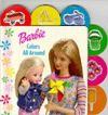 Barbie Colors All Around - Sara Miller, Nancy Parent, Chapmanworks, Dennis Dilaura, Lisa Collins, Judy Tsuno, Rob Holley, Sheryl Fetrick, Keith Kiele