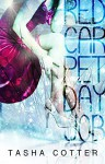 Red Carpet Day Job - Tasha Cotter, Mary Waibel, T.C. Mckee, Jennifer Reilly