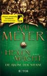 Die Krone der Sterne: Hexenmacht - Kai Meyer, Jens Maria Weber