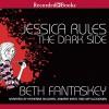 Jessica Rules the Dark Side - Beth Fantaskey, Katherine Kellgren, Jennifer Ikeda, Jeff Woodman, Recorded Books