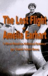 The Lost Flight of Amelia Earhart: A Novel Based on Historical Evidence - Carol Linn Dow
