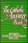 The Catholic Answer Book - Peter M.J. Stravinskas