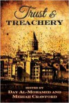 Trust & Treachery: Tales of Power and Intrigue - Day Al-Mohamed, Meriah L. Crawford, John Floyd, Edward Folger, Kelly Horn, Demetrios Matsakis, J.R. McRae, Mark Mills, Al Nash, Patrick O'Neill, Stephen Pohl, Bruce Pratt, Ann Kopchik, Joyce Reynolds-Ward, James Daniel Ross, Jonathan Shipley, Richard Smith, Ray Succre, Cha