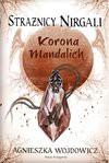 Strażnicy Nirgali 3 Korona Mandalich - Agnieszka Wojdowicz