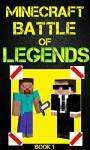 Minecraft: Battle of Legends Book 1 (An Unofficial Minecraft Book): Minecraft Books, Minecraft Handbook, Minecraft Comics, Minecraft Books for Kids - Alex Anderson