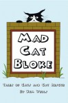 Mad Cat Bloke: Tales of cats and Cat rescue - Kim Wells