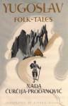 Yugoslav Folk Tales (Myths & Legends) - Nada Ćurčija Prodanović, Joan Kiddell-Monroe