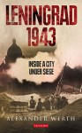 Leningrad 1943: Inside a City Under Siege - Alexander Werth, Nicholas Werth