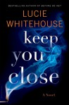Keep You Close - Lucie Whitehouse