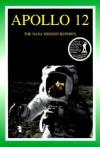Apollo 12: The NASA Mission Reports Vol 1: Apogee Books Space Series 7 - Robert Godwin