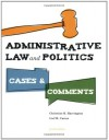 Administrative Law and Politics: Cases and Comments, 4th Edition - Harrington C