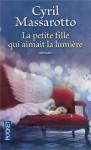 La petite fille qui aimait la lumière - Cyril Massarotto