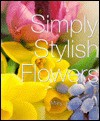 Simply Stylish Flowers - Mary Jane Vaughan