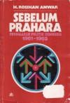 Sebelum Prahara: Pergolakan Politik Indonesia 1961-1965 - Rosihan Anwar