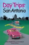 Day Trips from San Antonio, 2nd: Getaways Less than Two Hours Away - Paris Permenter, John Bigley