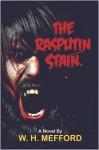 The Rasputin Stain - W.H. Mefford