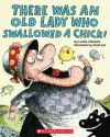 There Was an Old Lady Who Swallowed a Chick! - Lucille Colandro, Jared Lee