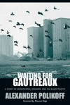 Waiting for Gautreaux: A Story of Segregation, Housing, and the Black Ghetto - Alexander Polikoff, Clarence Page