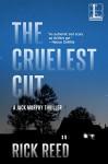 The Cruelest Cut (Detective Jack Murphy #1) - Rick Reed