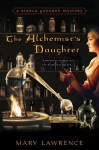 The Alchemist's Daughter - Mary Lawrence
