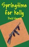 Springtime for Kelly - David Howard