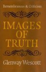 Images Of Truth;Remembrances And Criticism - Glenway Wescott