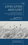 Lives Lived and Lost: East European History Before, During and After World War II as Experienced by an Anthropologist and Her Mother - Kaja Finkler
