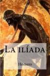 La ilíada (Spanish Edition) - Homero