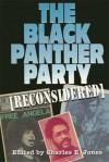 The Black Panther Party [Reconsidered] - Charles E. Jones, Judson L. Jeffries, Nikhil Pal Singh, Melvin E. Lewis