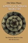 American Indian Basketry - Otis Tufton Mason