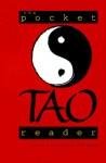 The Pocket Tao Reader (Shambhala Pocket Classics) - Eva Wong