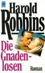 Die Gnadenlosen. Roman. (Perfect Paperback) - Harold Robbins