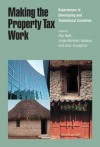 Making the Property Tax Work: Experiences in Developing and Transitional Countries - Roy Bahl, Roy Bahl, Jorge Martinez-Vazquez