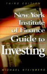 The New York Institute of Finance Guide to Investing - Michael Steinberg
