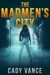 The Madmen's City - Cady Vance
