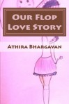 Our Flop Love Story - Athira Bhargavan