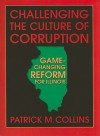 Challenging the Culture of Corruption: Game-Changing Reform for Illinois - Patrick M. Collins