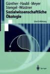 Sozialwissenschaftliche Okologie: Eine Einfuhrung - Armin Gunther, Rolf Haubl, Peter Meyer, Armin Gunther
