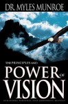 The Principles and Power of Vision: Keys to Achieving Personal and Corporate Destiny (Study Guide) - Myles Munroe