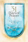 Thirty One Days Of Prayer - Ruth Myers