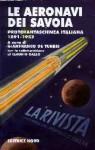 Le aeronavi dei Savoia. Protofantascienza italiana 1891-1952 - Gianfranco de Turris, Claudio Gallo